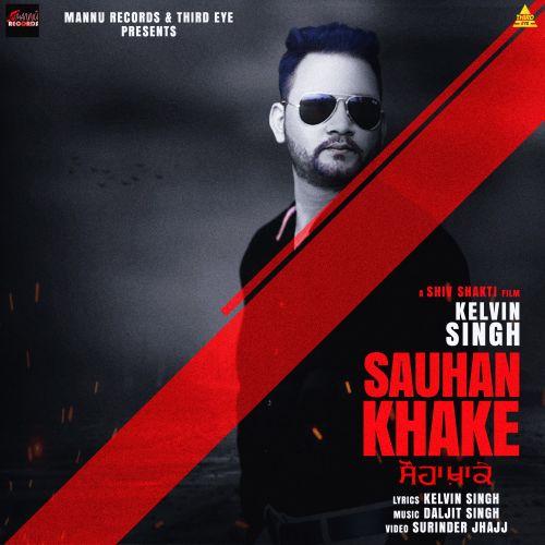 Sauhan Khake Kelvin Singh Mp3 Song Download
