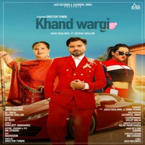 Khand Wargi Jaggi Dhaliwal, Deepak Dhillon new mp3 song free download, Khand Wargi Jaggi Dhaliwal, Deepak Dhillon full album