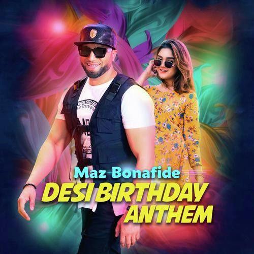 Desi Birthday Anthem Maz Bonafide Mp3 Song Download