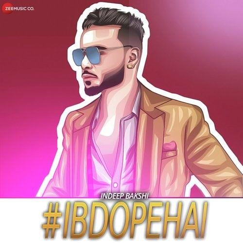 Bewafa Indeep Bakshi new mp3 song free download, IBDOPEHAI Indeep Bakshi full album