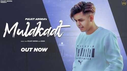 Mulakaat Pulkit Arora new mp3 song free download, Mulakaat Pulkit Arora full album