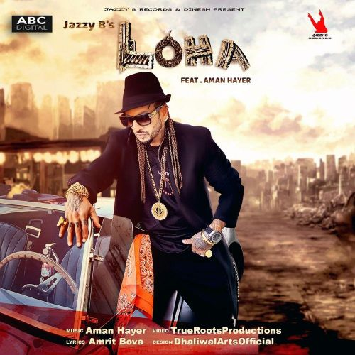 Loha Jazzy B new mp3 song free download, Loha Jazzy B full album