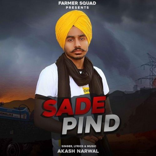 Sade Pind Akash Narwal new mp3 song free download, Sade Pind Akash Narwal full album