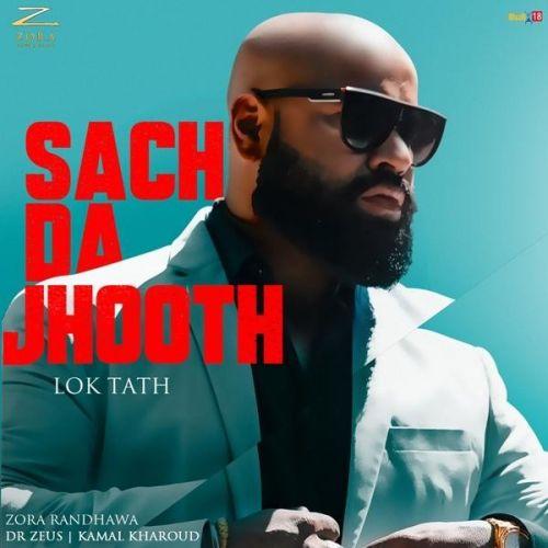 Sach Da Jhooth (Lok Tath) Zora Randhawa new mp3 song free download, Sach Da Jhooth (Lok Tath) Zora Randhawa full album