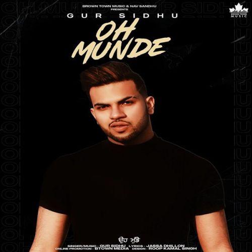 Oh Munde Gur Sidhu new mp3 song free download, Oh Munde Gur Sidhu full album
