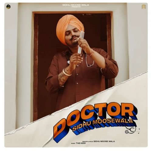 Doctor Sidhu Moose Wala new mp3 song free download, Doctor Sidhu Moose Wala full album