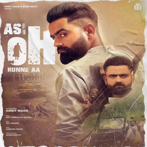 Asi Oh Hunne Aa Amrit Maan new mp3 song free download, Asi Oh Hunne Aa Amrit Maan full album