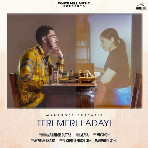 Teri Meri Ladayi Maninder Buttar, Akasa, Tania new mp3 song free download, Teri Meri Ladayi Maninder Buttar, Akasa, Tania full album