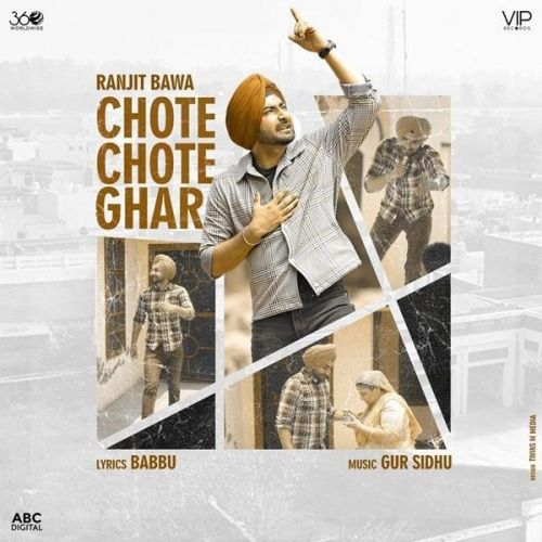 Chote Chote Ghar Ranjit Bawa new mp3 song free download, Chote Chote Ghar Ranjit Bawa full album