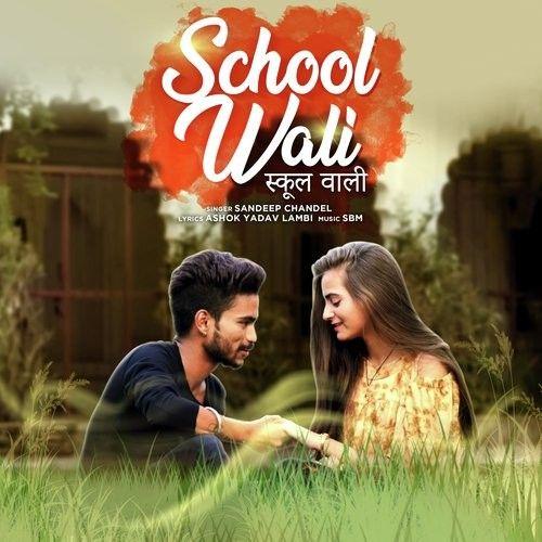 School Wali Sandeep Chandel new mp3 song free download, School Wali Sandeep Chandel full album