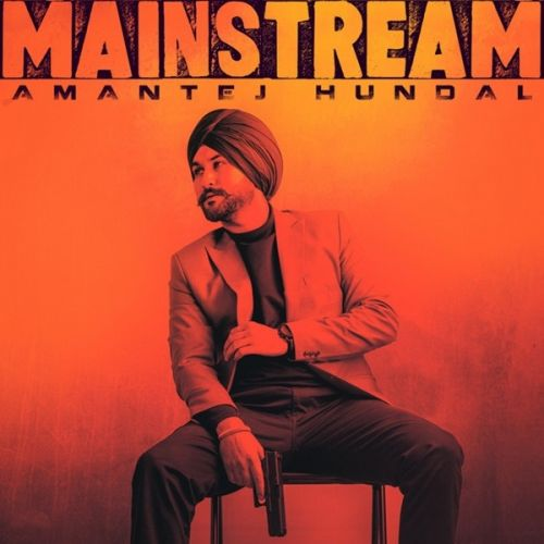 Download Mainstream Amantej Hundal full mp3 album