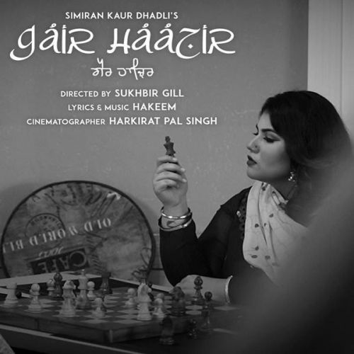 Gair Haazir Simiran Kaur Dhadli new mp3 song free download, Gair Haazir Simiran Kaur Dhadli full album
