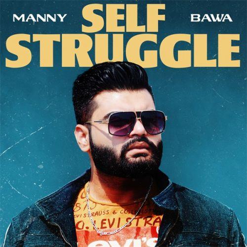 Self Struggle Manny Bawa new mp3 song free download, Self Struggle Manny Bawa full album