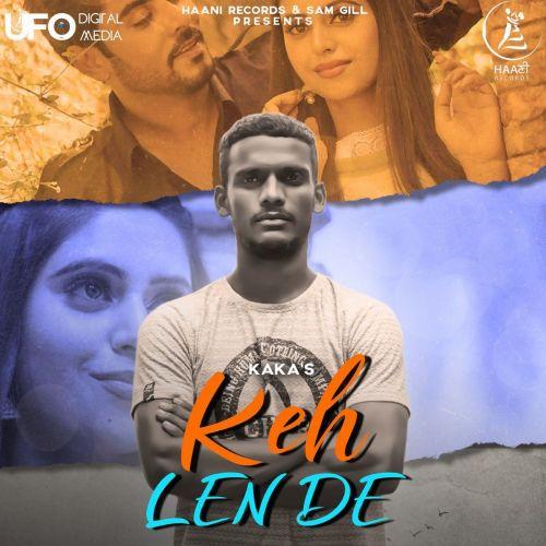 Keh Len De Kaka new mp3 song free download, Keh Len De Kaka full album