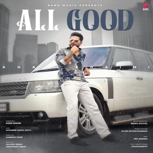 All Good Khan Bhaini new mp3 song free download, All Good Khan Bhaini full album