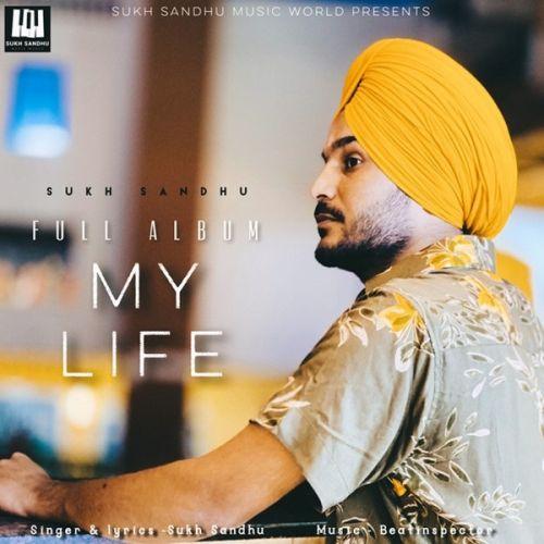 Download My Life Sukh Sandhu full mp3 album
