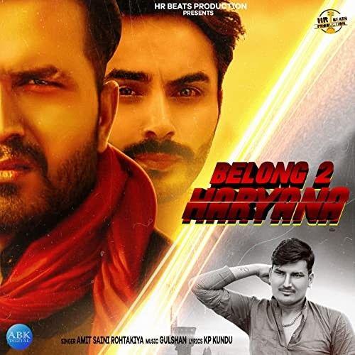 Belong To Haryana Amit Saini Rohtakiyaa new mp3 song free download, Belong To Haryana Amit Saini Rohtakiyaa full album