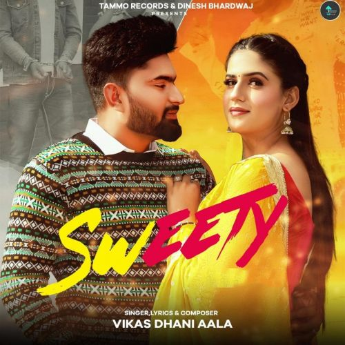 Sweety Vikas Dhani Aala new mp3 song free download, Sweety Vikas Dhani Aala full album