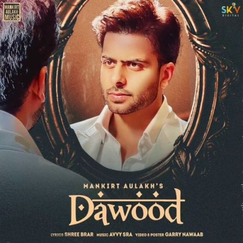 Dawood Mankirt Aulakh new mp3 song free download, Dawood Mankirt Aulakh full album