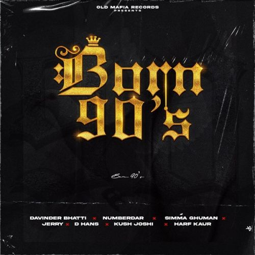 Download Born 90s Kush Joshi, D Hans and others... full mp3 album