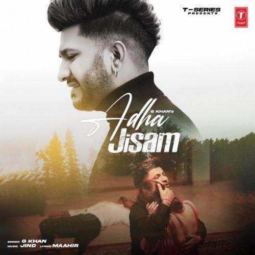 Adha Jisam G Khan new mp3 song free download, Adha Jisam G Khan full album