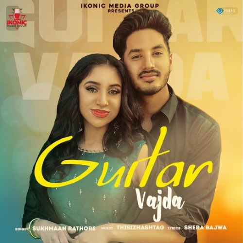 Guitar Vajda Sukhmaan Rathore new mp3 song free download, Guitar Vajda Sukhmaan Rathore full album