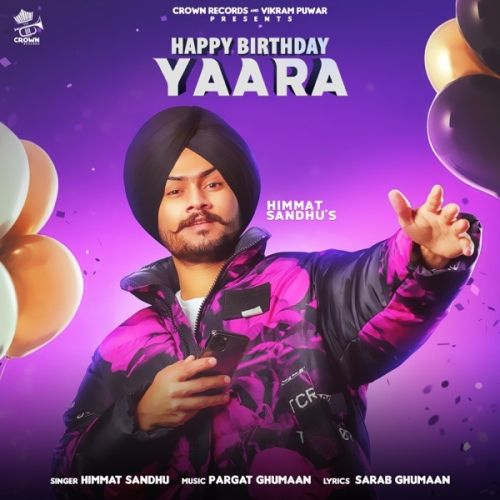 Happy Birthday Yaara Himmat Sandhu new mp3 song free download, Happy Birthday Yaara Himmat Sandhu full album