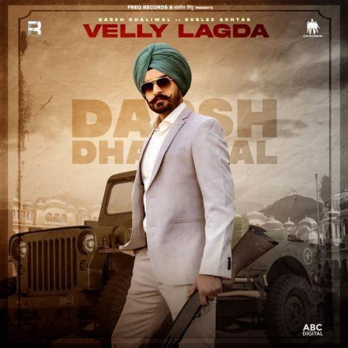 Velly Lagda Gurlez Akhtar, Darsh Dhaliwal new mp3 song free download, Velly Lagda Gurlez Akhtar, Darsh Dhaliwal full album