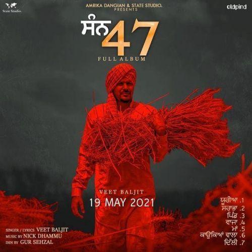 Delhi Veet Baljit new mp3 song free download, San 47 Veet Baljit full album