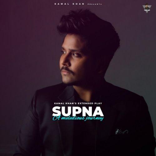 Supna Kamal Khan new mp3 song free download, Supna (A Melodious Journey) Kamal Khan full album