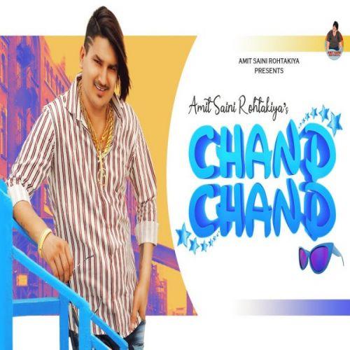 Chand Chand Amit Saini Rohtakiyaa new mp3 song free download, Chand Chand Amit Saini Rohtakiyaa full album