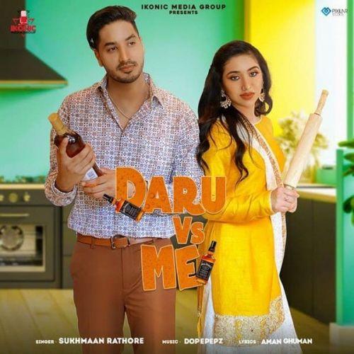 Daru Vs Me Sukhmaan Rathore new mp3 song free download, Daru Vs Me Sukhmaan Rathore full album