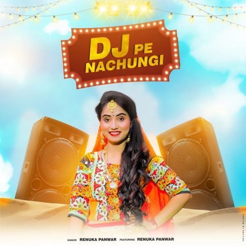 DJ Pe Nachungi Renuka Panwar new mp3 song free download, DJ Pe Nachungi Renuka Panwar full album
