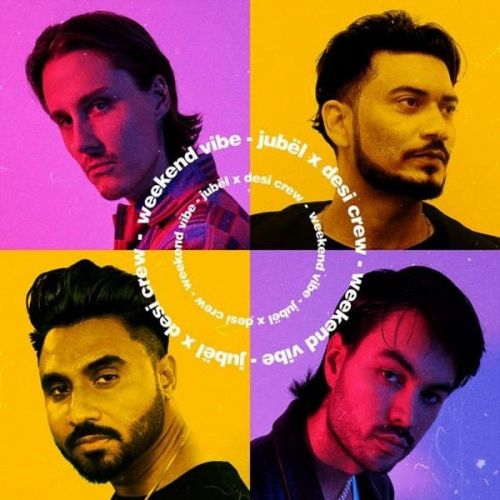 Weekend Vibe Desi Crew, Jubel new mp3 song free download, Weekend Vibe Desi Crew, Jubel full album