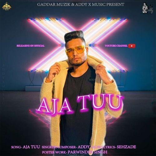 Aja Tu Addy new mp3 song free download, Aja Tu Addy full album