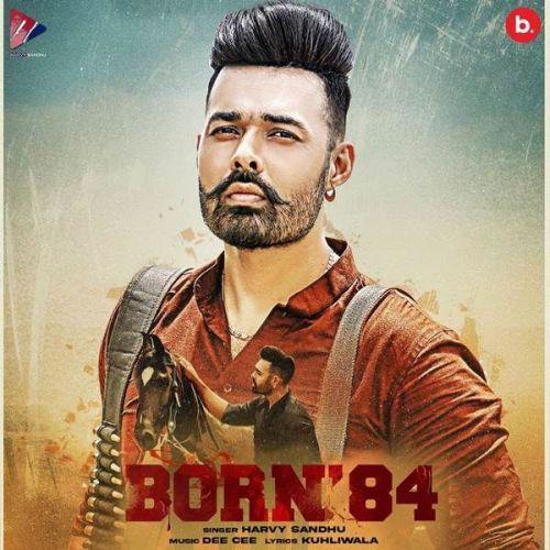 Born 84 Harvy Sandhu new mp3 song free download, Born 84 Harvy Sandhu full album
