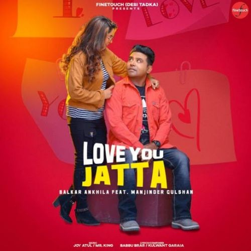 Download Love You Jatta Balkar Ankhila and Manjinder Gulshan full mp3 album