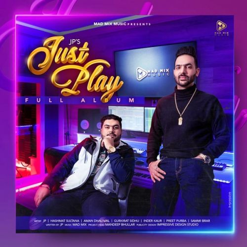 Download Just Play Aman Dhaliwal, Inder Kaur and others... full mp3 album