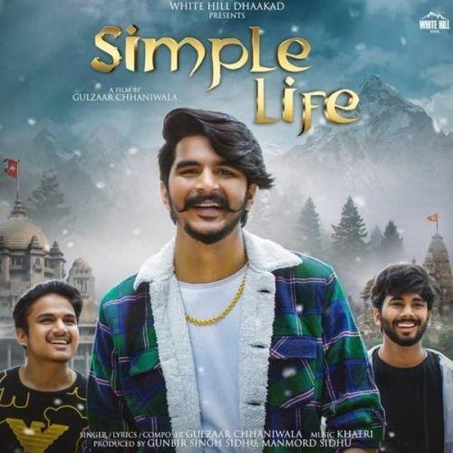 Simple Life Gulzaar Chhaniwala new mp3 song free download, Simple Life Gulzaar Chhaniwala full album