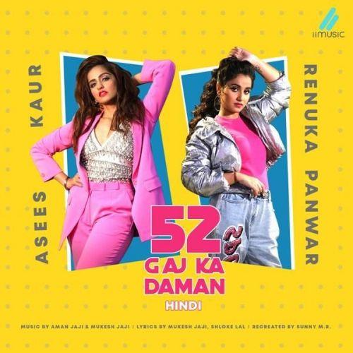 52 Gaj Ka Daman (Hindi) Asees Kaur, Renuka Panwar new mp3 song free download, 52 Gaj Ka Daman (Hindi) Asees Kaur, Renuka Panwar full album