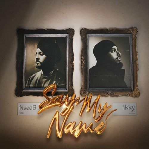 Download Say My Name - EP NseeB, Ikky and others... full mp3 album