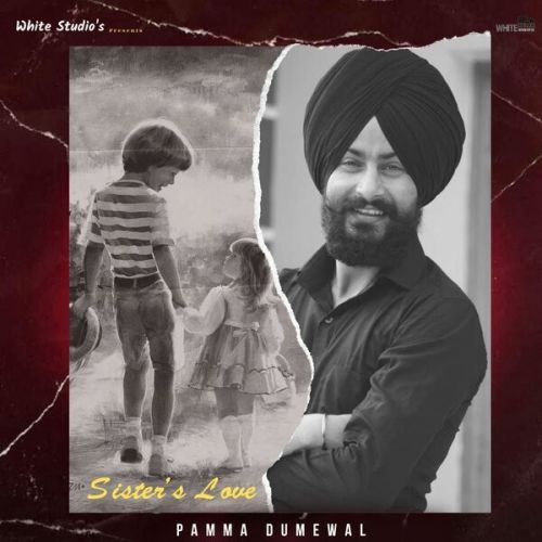 Sisters Love Pamma Dumewal new mp3 song free download, Sisters Love Pamma Dumewal full album