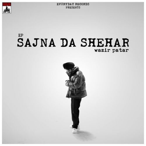 Download Sajna Da Shehar - EP Wazir Patar full mp3 album