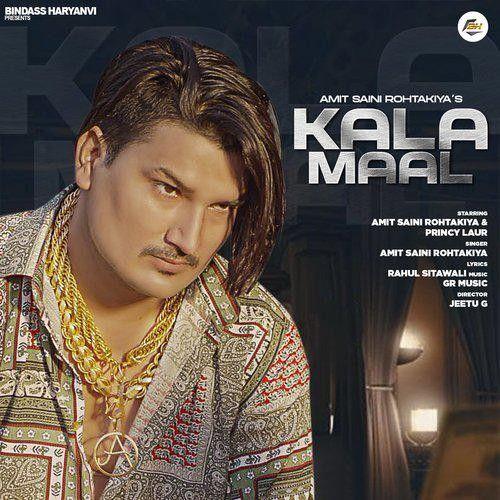 Kala Maal Amit Saini Rohtakiya new mp3 song free download, Kala Maal Amit Saini Rohtakiya full album