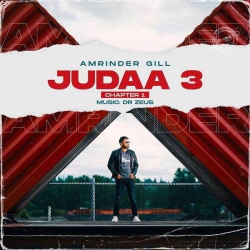 Zid Kaisi Amrinder Gill new mp3 song free download, Judaa 3 Chapter 1 Amrinder Gill full album