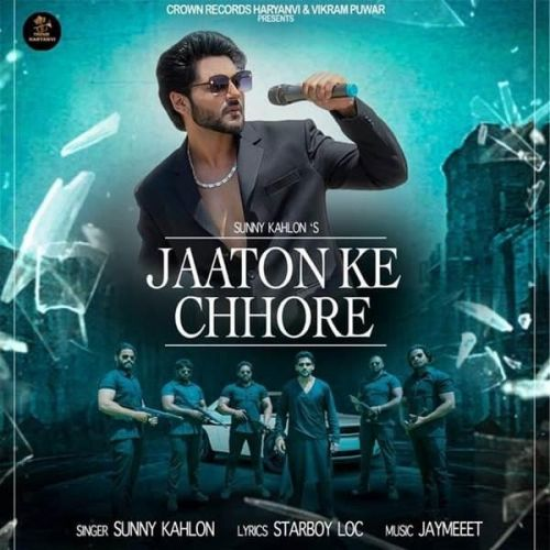 Jaaton Ke Chhore Sunny Kahlon new mp3 song free download, Jaaton Ke Chhore Sunny Kahlon full album