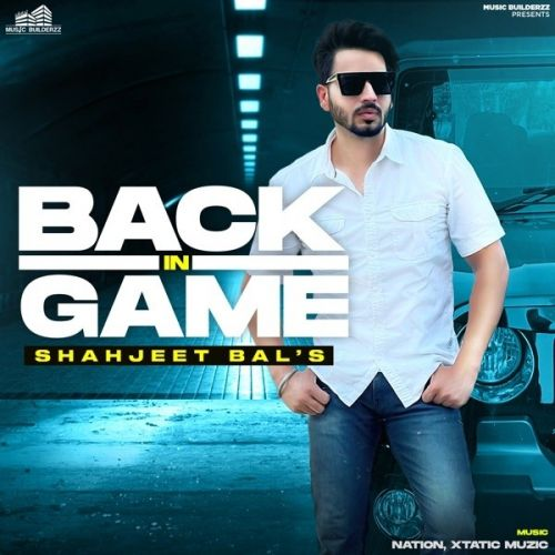 Weapon Shahjeet Bal new mp3 song free download, Back In Game Shahjeet Bal full album