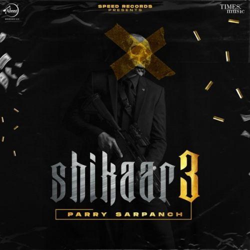Gun Affair Parry Sarpanch new mp3 song free download, Shikaar 3 Parry Sarpanch full album