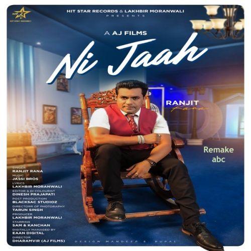 Ni Jaah Ranjit Rana new mp3 song free download, Ni Jaah Ranjit Rana full album