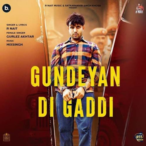 Gundeyan Di Gaddi Gurlez Akhtar, R Nait new mp3 song free download, Gundeyan Di Gaddi Gurlez Akhtar, R Nait full album